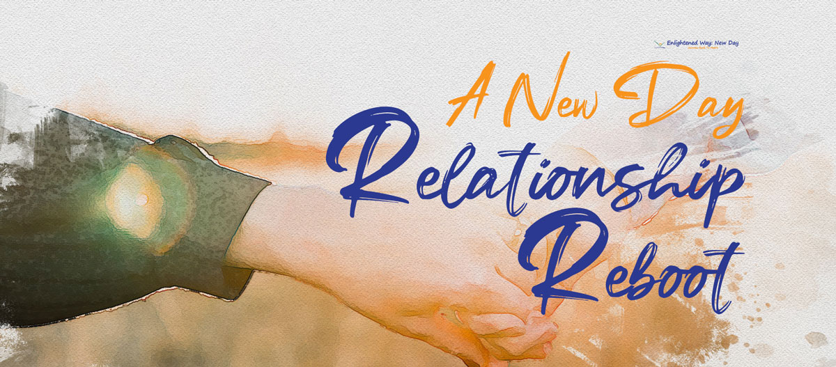 A New Day - Relationship Reboot